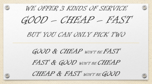 3 KINDS OF SERVICE, GOOD – CHEAP – FAST